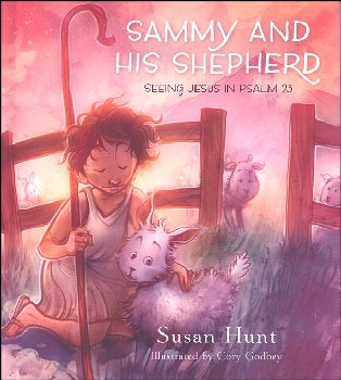 Sammy and His Shepherd (Seeing Jesus in Psalm 23)