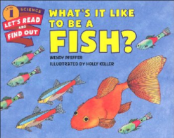 What's It Like to Be a Fish? (Let's Read and Find Out Science Level 1)