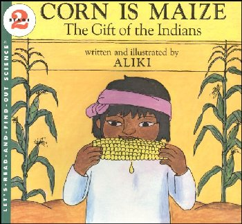 Corn is Maize (Let's Read and Find Out Science Level 2)