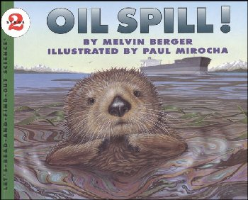 Oil Spill! (Let's Read and Find Out Science Level 2)