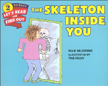Skeleton Inside You (Let's Read and Find Out Science Level 2)