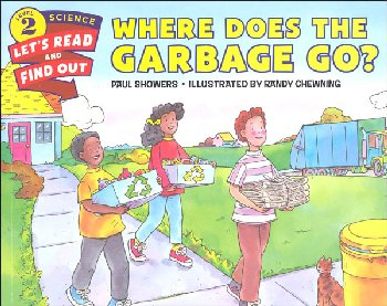 Where Does the Garbage Go? (Let's Read and Find Out Science Level 2)