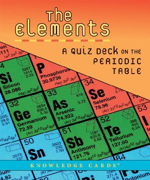 Elements: A Quiz Deck on the Periodic Table