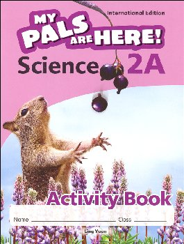 My Pals Are Here! Science International Edition Activity Book 2A