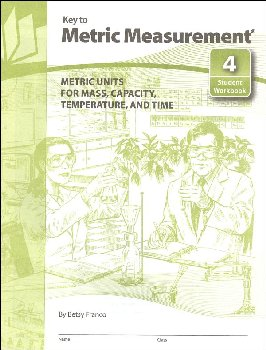 Key to Metric Measurement Book 4: Metric Units for Mass, Capacity, Temperature, and Time