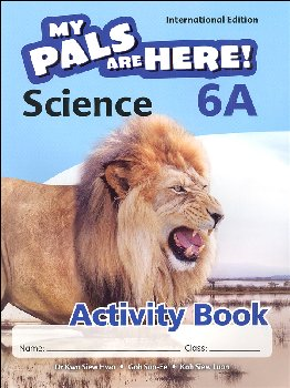 My Pals Are Here! Science International Edition Activity Book 6A