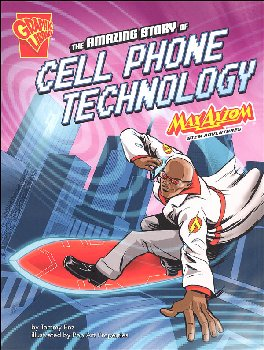 Amazing Story of Cell Phone Technology: Max Axiom STEM Adventures (Graphic Science)
