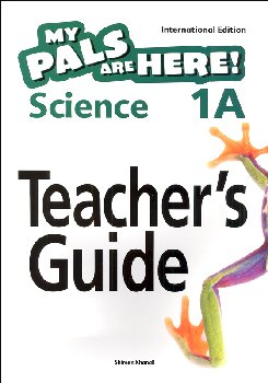 My Pals Are Here! Science International Edition Teacher Guide 1A