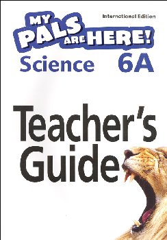 My Pals Are Here! Science International Edition Teacher Guide 6A