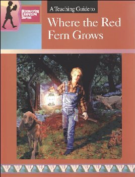 Where the Red Fern Grows Literature Teaching Guide