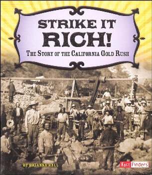 Strike it Rich!: Story of the California Gold Rush (Adventures on the American Frontier)