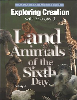 Exploring Creation with Zoology 3: Land Animals of the Sixth Day