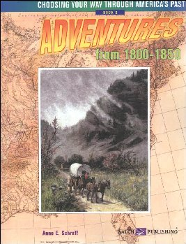 Adventures From 1800-1850 (Choose Way America