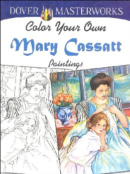 Color Your Own Mary Cassatt Paintings (Dover Masterworks)
