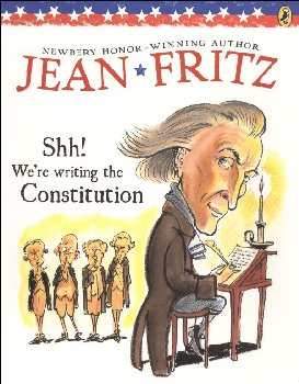 Shhh! We're Writing the Constitution!