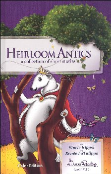 Heirloom Antics: Collection of Short Stories Color Edition