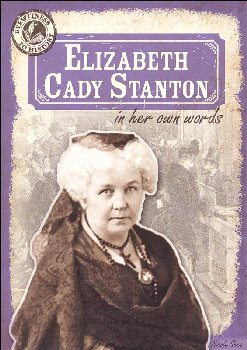 Elizabeth Cady Stanton in Her Own Words (Eyewitness to History)