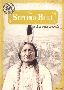 Sitting Bull in His Own Words (Eyewitness to History)