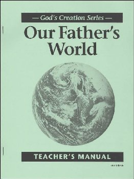 Our Father's World Teacher's Manual (1st Edition)