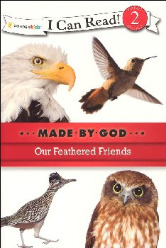 Our Feathered Friends - Made By God (I Can Read! Level 2)