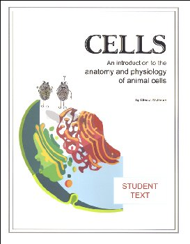 Cells - Introduction to the Anatomy and Physiology of Animal Cells - Student Text
