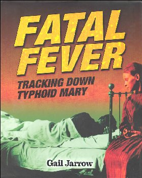 Fatal Fever - Tracking Down Typhoid Mary
