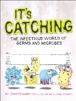 It's Catching: Infectious World of Germs and Microbes