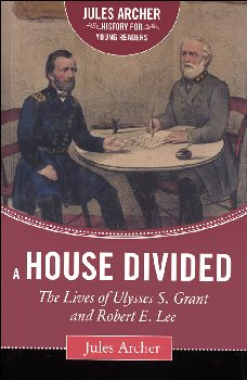 House Divided: Lives of Ulysses S. Grant and Robert E. Lee