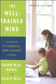 Well-Trained Mind Fourth Edition