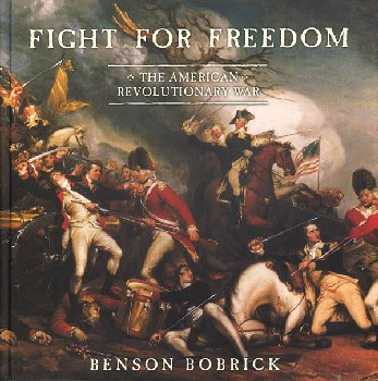 Fight for Freedom: The American Revolutionary War
