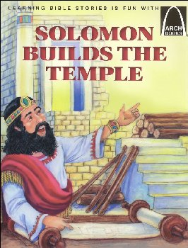 Solomon Builds the Temple (Arch Book)