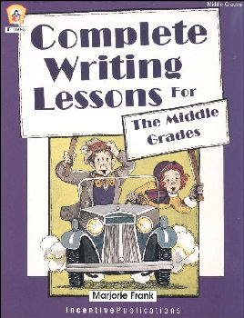 Complete Writing Lessons for the Middle Grades