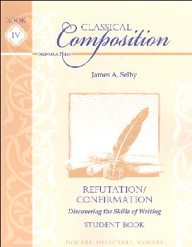 Classical Composition IV: Confirmation/Refutation Student Book