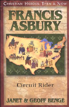 Francis Asbury: Circuit Rider (Christian Heroes: Then & Now Series)