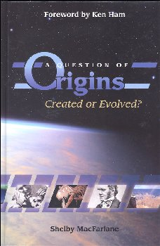 Question of Origins: Created or Evolved?