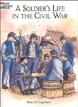 Soldier's Life in the Civil War Coloring Book