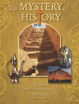 Mystery of History Volume I Creation to Resurrection Third Edition