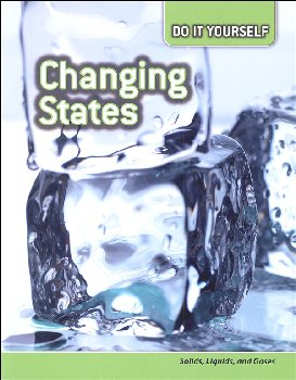 Changing States: Solids, Liquids, and Gases (Do It Yourself)