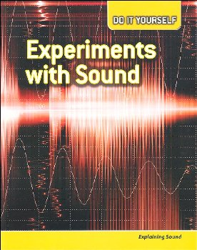 Experiments With Sound: Explaining Sound (Do It Yourself)