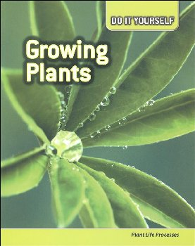 Growing Plants: Plant Life Processes (Do It Yourself)
