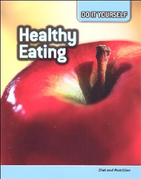 Healthy Eating: Diet and Nutrition (Do It Yourself)