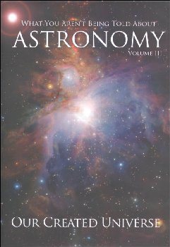 What You Aren't Being Told About Astronomy Volume 3