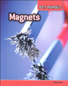 Magnets: Magnetism (Do It Yourself)