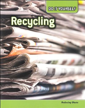 Recycling: Reducing Waste (Do It Yourself)
