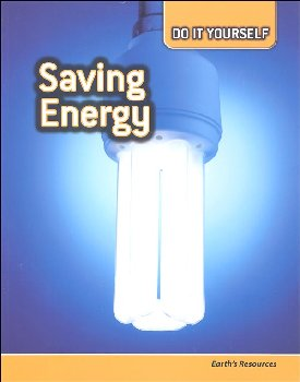 Saving Energy: Earth's Resources (Do It Yourself)