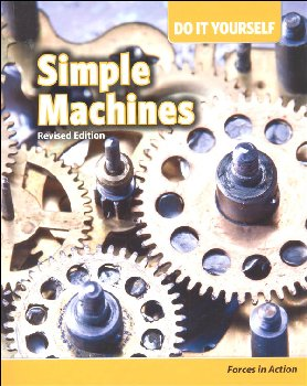 Simple Machines: Forces in Action 2nd Edition (Do It Yourself)