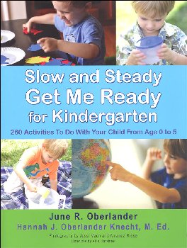 Slow and Steady, Get Me Ready: 250 Weekly Activities from Birth to Age 5