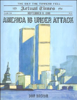America Is Under Attack; September 11, 2001: Day the Towers Fell (Actual Times Series)