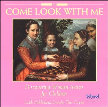 Come Look with Me: Discovering Women Artists for Children