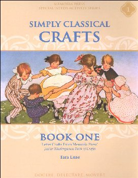 Simply Classical Crafts, Book I